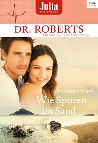 Wie Spuren im Sand (Julia präsentiert Dr. Roberts 7) (German Edition)