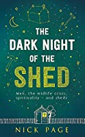 The Dark Night of the Shed: Men, the midlife crisis, spirituality - and sheds