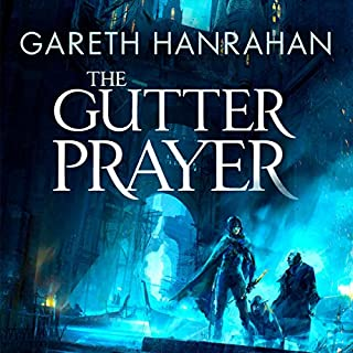 The Gutter Prayer     The Black Iron Legacy, Book 1              By:                                                                                                                                 Gareth Hanrahan                               Narrated by:                                                                                                                                 John Banks                      Length: 16 hrs and 57 mins     28 ratings     Overall 4.4
