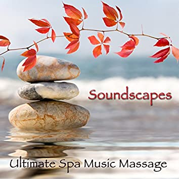 Soundscapes – Ultimate Spa Music Massage Buddha Relaxing Sounds for Day Spa