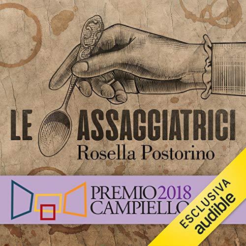 Le assaggiatrici                   Di:                                                                                                                                 Rosella Postorino                               Letto da:                                                                                                                                 Valentina Mari                      Durata:  8 ore e 44 min     995 recensioni     Totali 4,4