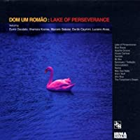 Lake Of Perseverance by Dom Um Romao (2005-03-08)