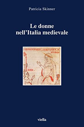 Le donne nellItalia medievale. Secoli VI-XIII