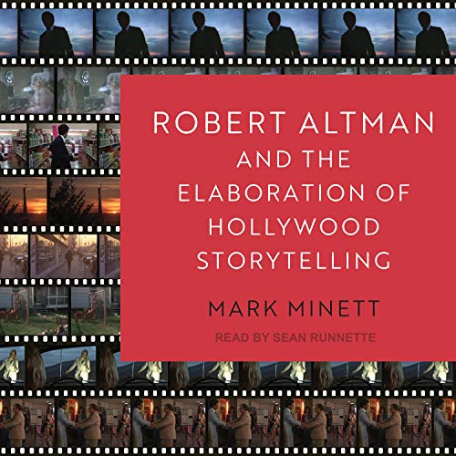 Robert Altman and the Elaboration of Hollywood Storytelling cover art