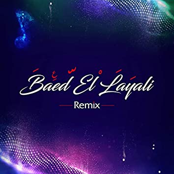 Baed El Layali (Remix)
