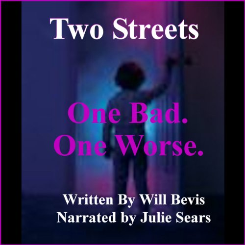 Two Streets: One Bad. One Worse. audiobook cover art