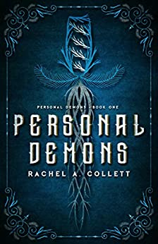 Personal Demons: Book 1 in the Personal Demons series by [Rachel A. Collett]