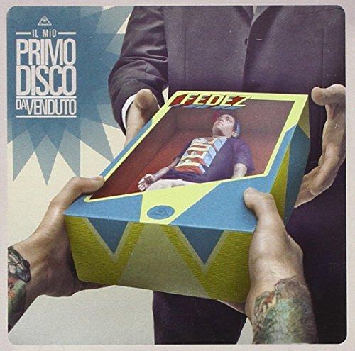 Il Mio Primo Disco Da Venduto by FEDEZ (2014-08-03)