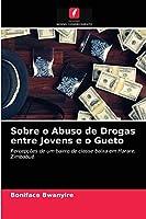 Sobre o Abuso de Drogas entre Jovens e o Gueto