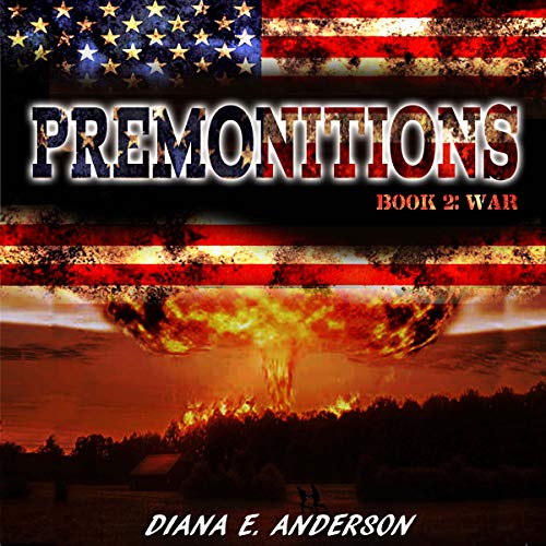 Premonitions, Book 2: War                   By:                                                                                                                                 Diana E. Anderson                               Narrated by:                                                                                                                                 Catherine Edwards                      Length: 5 hrs and 55 mins     35 ratings     Overall 4.3