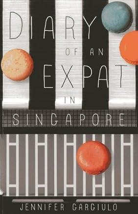 Diary of an Expat in Singapore by Gargiulo, Jennifer (2014) Paperback