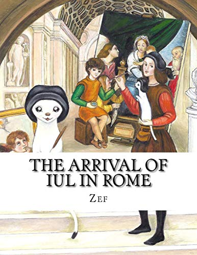 The arrival of Iul in Rome: Iul, the little painter (The adventures of Iul, the little painter) (Volume 1)