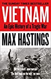 Vietnam: An Epic History of a tragic War - Max Hastings