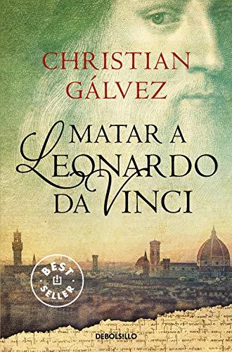 Matar a Leonardo da Vinci (Crónicas del Renacimiento 1)