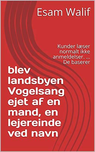 blev landsbyen Vogelsang ejet af en mand, en lejereinde ved navn : Kunder læser normalt ikke anmeldelser. ... De baserer (Danish Edition)