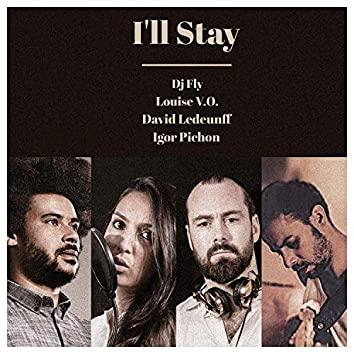 I'll Stay (feat. Louise V.O, Ledeunff & Igore Pichon)