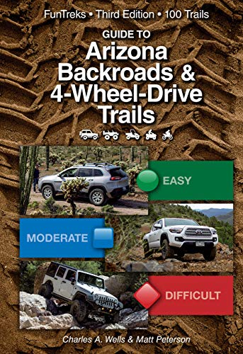 Guide to Arizona Backroads & 4-Wheel-Drive Trails 3rd Edition: Discover new trails with the help of people who've actually been there. (English Edition)