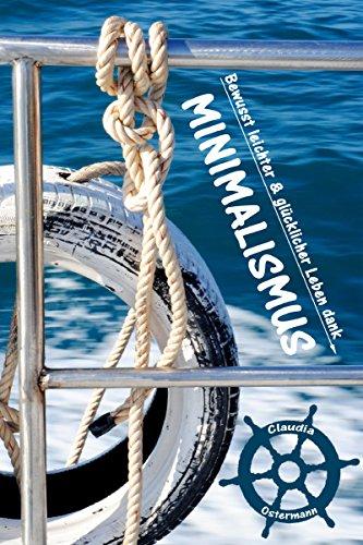 Bewusst leichter & glücklicher Leben dank Minimalismus: Ballast über Bord werfen befreit!