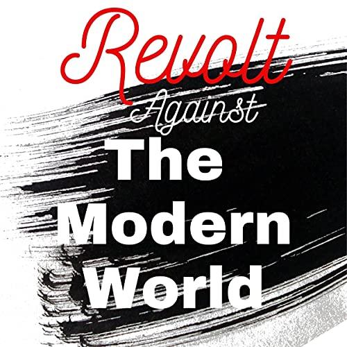 Revolt Against the Modern World cover art