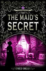 The Maid's Secret: A Victorian Murder Mystery (Penny Green Series Book 3) (Penny Green Victorian Mystery Series)