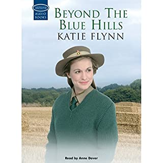 Beyond the Blue Hills                   By:                                                                                                                                 Katie Flynn                               Narrated by:                                                                                                                                 Anne Dover                      Length: 12 hrs and 58 mins     26 ratings     Overall 4.5
