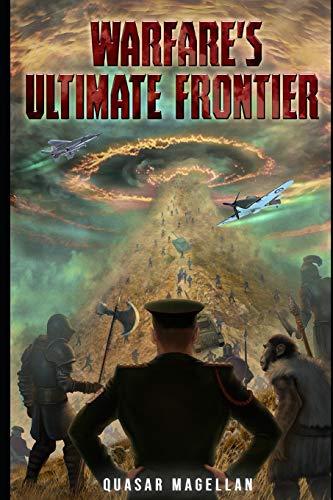 Warfare's Ultimate Frontier: Volume 1