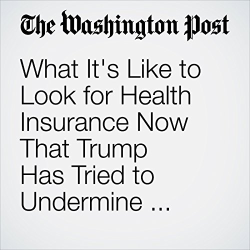 What It's Like to Look for Health Insurance Now That Trump Has Tried to Undermine Obamacare copertina