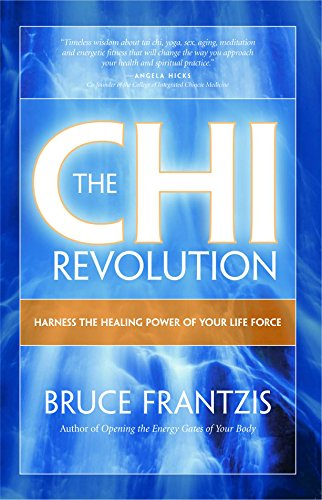 The Chi Revolution: Harness the Healing Power of your Life Force