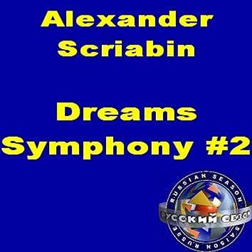 Alexander Scriabin: Dreams. Symphony #2