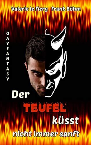 Der Teufel küsst nicht immer sanft (Luzi & Co. 8)