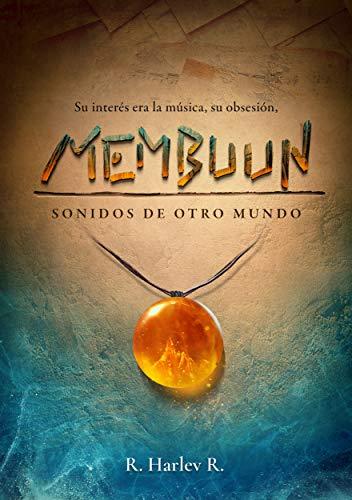 MEMBUUN: Sonidos de otro mundo de Raúl Harlev R.