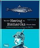 Wie der Hering zu Bismarcks Namen kam: Unbekannte Geschichten zu bekannten Begriffen