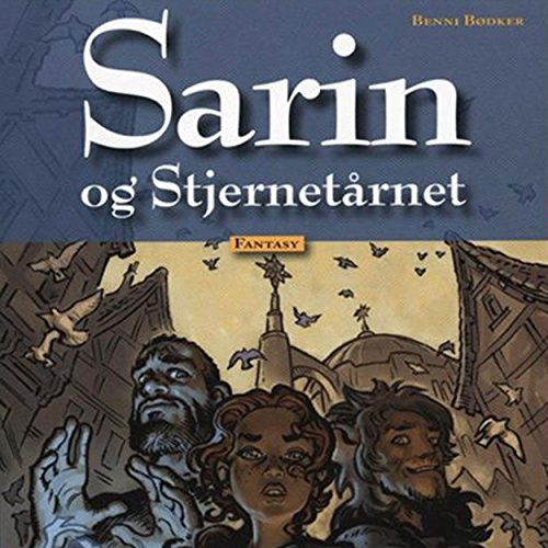 Sarin og Stjernetårnet     Sarin 6              By:                                                                                                                                 Benni Bødker                               Narrated by:                                                                                                                                 Esther Rützou                      Length: 43 mins     Not rated yet     Overall 0.0