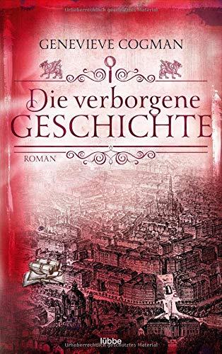 Die verborgene Geschichte: Roman (Die Bibliothekare, Band 6)