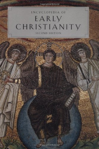 Encyclopedia of Early Christianity: Second Edition (Garland Reference Library of the Humanities)
