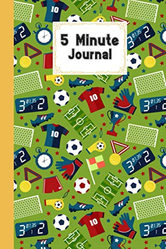 """Five Minute Journal: Football Cover 5 Minute Journal For Practicing Gratitude, Mindfulness and Accomplishing Goals, 120 Pages, Size 6"""" x 9"""" By Elaine Fellows"""