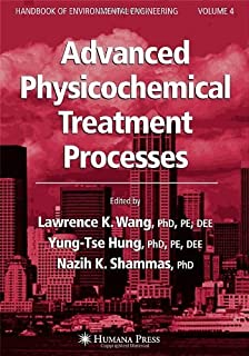 Advanced Physicochemical Treatment Processes (Handbook of Environmental Engineering) (2006-08-23)