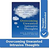 Image of Overcoming Unwanted Intrusive Thoughts: A CBT-Based Guide to Getting Over Frightening, Obsessive, or Disturbing Thoughts