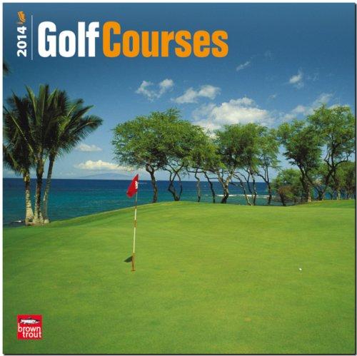 Golf Courses 2014 - Golfplätze: Original BrownTrout-Kalender [Mehrsprachig] [Kalender]