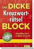 Der dicke Kreuzwortrtsel-Block Band 23: 300 knifflige Rtsel fr immer und berall