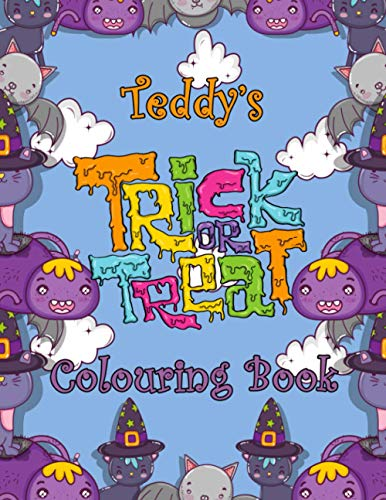 Teddy's Trick Or Treat Colouring Book: Teddy Personalised Custom Name Halloween Colouring Activity - 8.5x11 - Magical Cats and Crawlies Theme