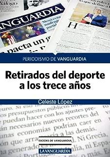 Retirados del deporte a los trece años (Spanish Edition)