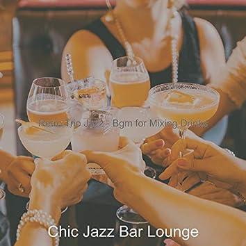 Retro Trio Jazz - Bgm for Mixing Drinks