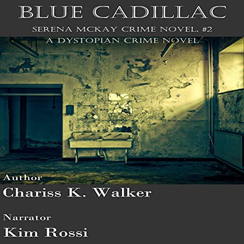 Blue Cadillac Audiobook By Chariss K. Walker cover art
