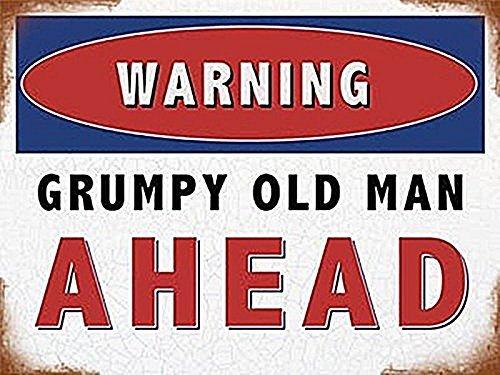Warning Grumpy Old Man Ahead - Englischer Text Metallschild (OG 2015)