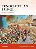 Tenochtitlan 1519–21: Clash of Civilizations (Campaign Book 321)