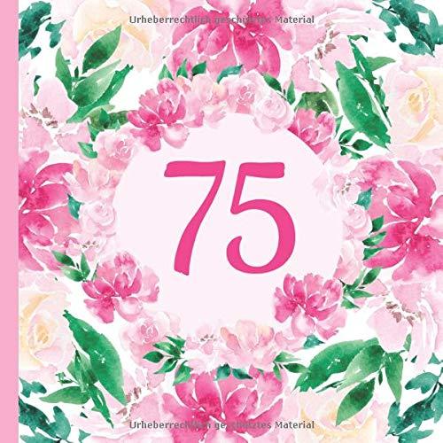 75: Gästebuch Geburtstag zum 75. Geburtstag. Wasserfarben Blumen Design Gästebuch zum ausfüllen & selbstgestalten. Platz für Fingerabdrücke, Fotos und ... fünfundsiebzigsten Geburtstag unvergesslich.