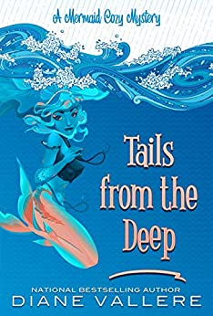Tails from the Deep: Mermaid Sisters Mystery (Mermaid Mystery Novella Book 1) by [Diane Vallere]