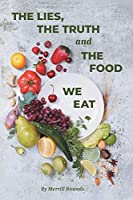 The Lies, The Truth and The Food We Eat