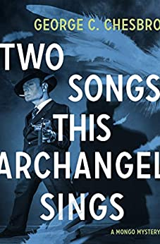 Two Songs This Archangel Sings (The Mongo Mysteries) by [George C. Chesbro]
